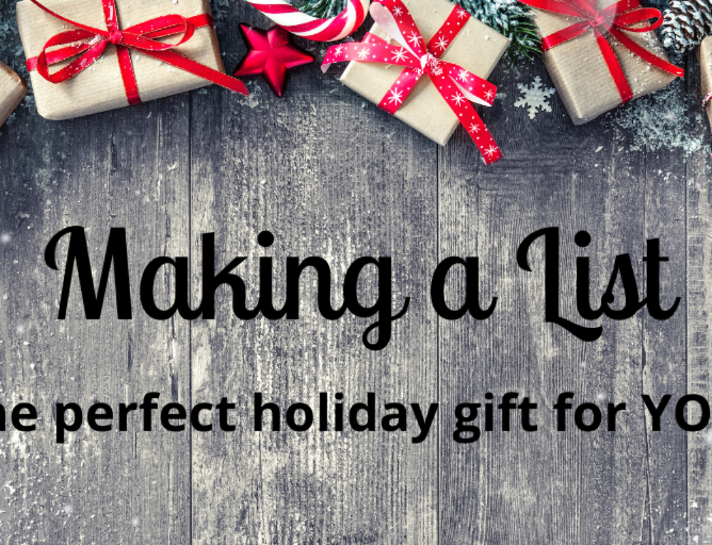 Making a List: Your 2019 Gift to YOU!